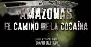 AMAZONAS. EL CAMINO DE LA COCAÍNA.